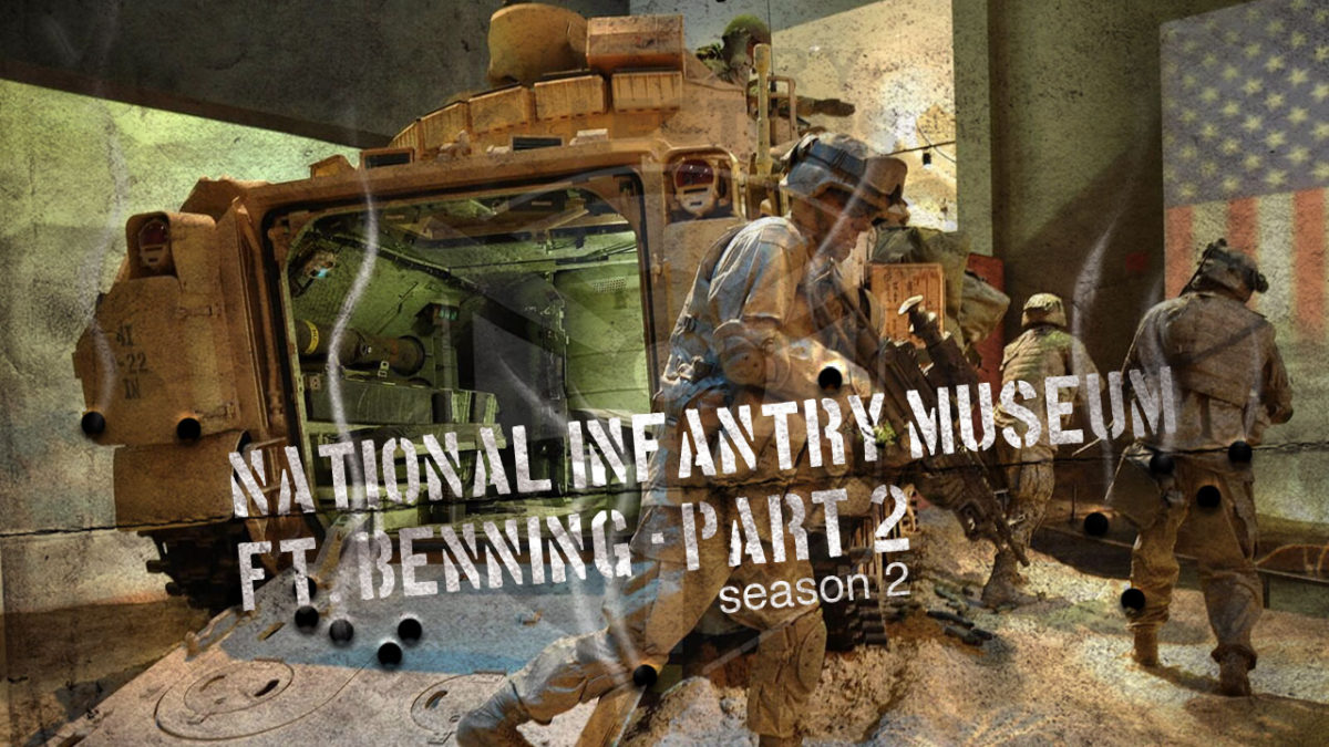 National Infantry Museum – Ft. Benning Part 2